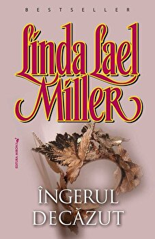 Ingerul decazut/Linda Lael Miller de la Miron