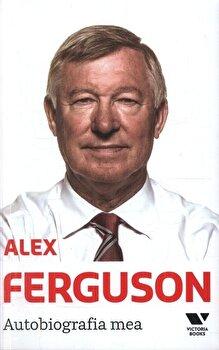 Autobiografia mea/Alex Ferguson de la Victoria Books