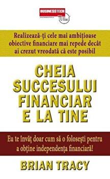 Imagine Cheia Succesului Financiar E La Tine - Brian Tracy