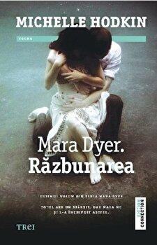 Mara Dyer. Razbunarea/Michelle Hodkin