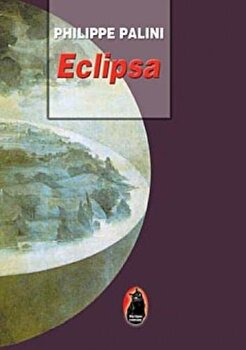 Eclipsa/Philippe Palini de la Ideea Europeana