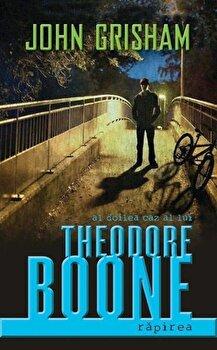 Theodore Boone: Rapirea/John Grisham de la RAO