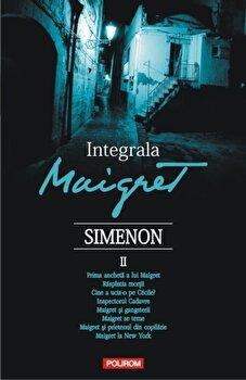 Integrala Maigret, Vol. 2/Georges Simenon de la Polirom