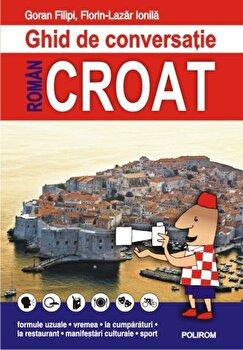 Ghid de conversatie roman-croat/Goran Filipi, Florin-Lazar Ionila de la Polirom