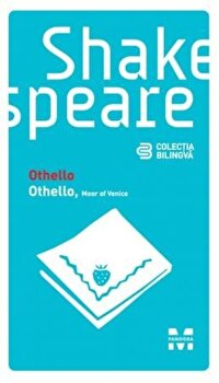 Othello. Othello, Moor of Venice (editie bilingva)/William Shakespeare de la Pandora M