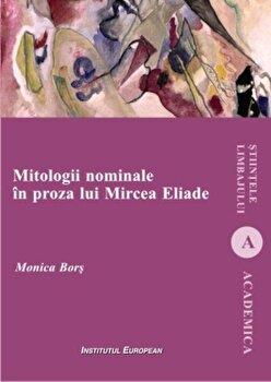 Mitologii nominale in proza lui Mircea Eliade/Monica Bors