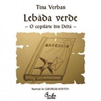 Lebada Verde. O copilarie in Delta/Tina Verban