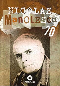 Nicolae Manolescu 70/Ion Bogdan Lefter, Calin Vlasie de la Paralela 45