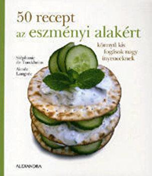50 recept az eszmenyi alakert – Konnyu kis fogasok nagy inyenceknek/*** de la Hungaropress Kft.