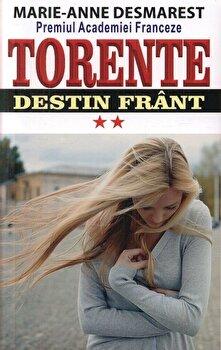 Torente – Destin frant. Vol. II/Marie Anne Desmarest de la Orizonturi