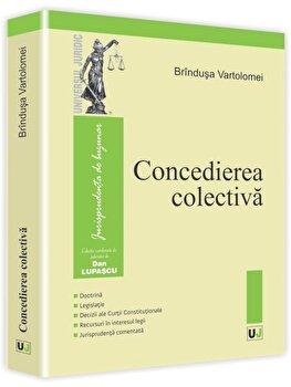 Concedierea colectiva/Brindusa Vartolomei