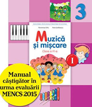 Manual. Muzica Si Miscare. Clasa a III-a, semestrul I(contine CD)/Florentina Chifu, Petre Stefanescu de la Litera