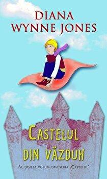 Castelul din vazduh, Castelul, Vol. 2/Diana Wynne Jones de la RAO