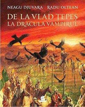 De la Vlad Tepes la Dracula Vampirul/Neagu Djuvara de la Humanitas