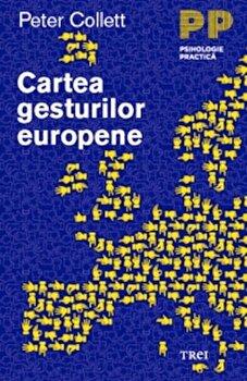 Cartea gesturilor europene/Peter Collett de la Trei