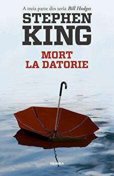 Mort la datorie (Seria Bill Hodges, partea a III-a)/Stephen King de la Nemira