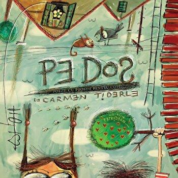 Pe dos. Poezii cu prostii pentru copii/Carmen Tiderle de la Vellant