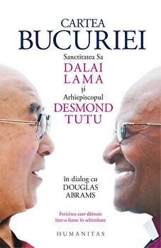 Cartea bucuriei. Sanctitatea Sa Dalai Lama si Arhiepiscopul Desmond Tutu in dialog cu Douglas Abrams/Dalai Lama, Desmond Tutu de la Humanitas