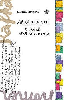 Arta de a citi clasicii fara reverenta/Sandra Newman de la Baroque Books & Arts