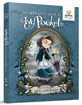 S-o opreasca cineva pe Ivy Pocket/Caleb Krisp de la Gama