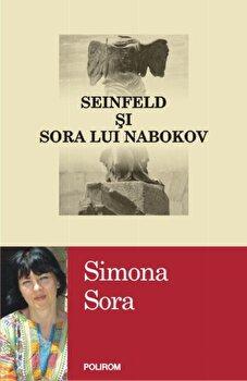 Seinfeld si sora lui Nabokov/Simona Sora de la Polirom