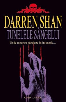 Tunelele sangelui, Darren Shan, Vol. 3/Darren Shan de la Corint Junior