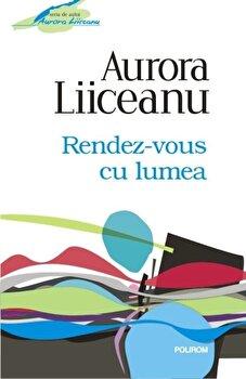 Rendez-vous cu lumea, Editia 2012/Aurora Liiceanu de la Polirom