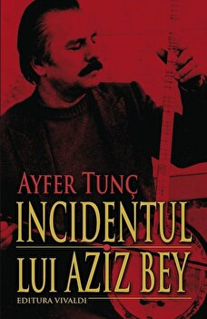 Incidentul lui Aziz Bey/Ayfer Tunc