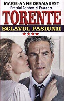 Torente – Sclavul pasiunii. Vol. IV/Marie Anne Desmarest de la Orizonturi