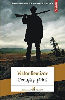 Cenusa si tarina/Viktor Remizov de la Polirom