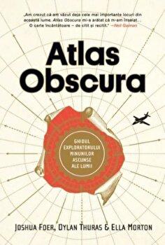 Atlas obscura/Joshua Foer, Dylan Thuras, Ella Morton de la Trei
