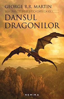 Dansul dragonilor (Saga Cantec de gheata si foc, partea a V-a, ed. 2017, 2 volume)/George R.R. Martin de la Nemira
