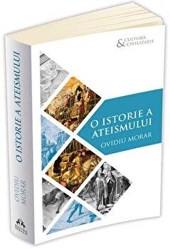 O istorie a ateismului/Ovidiu Morar de la Herald