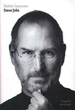 Steve Jobs. Biografia autorizata/Walter Isaacson de la Publica