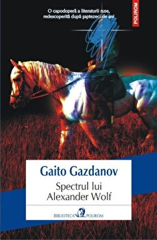 Spectrul lui Alexander Wolf/Gaito Gazdanov de la Polirom
