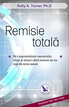 Remisie totala/Kelly A. Turner de la For you