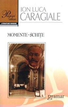 Momente. Schite/Ion Luca Caragiale