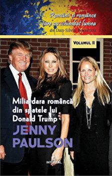 Jenny Paulson -miliardara romanca din spatele lui Donald Trump/Dan Silviu Boerescu de la Integral