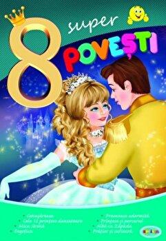 8 Super Povesti – Cenusareasa,…/*** de la Dorinta