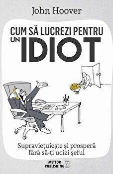Cum sa lucrezi pt un idiot/John Hoover