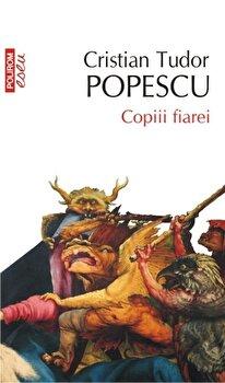Copiii fiarei/Cristian Tudor Popescu de la Polirom