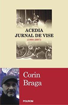 Acedia. Jurnal de vise/Corin Braga de la Polirom