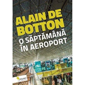 O saptamana in aeroport/Alain de Botton de la Vellant