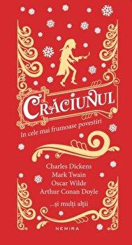 Craciunul in cele mai frumoase povestiri/Ch. Dickens, O. Wilde, M. Twain de la Nemira