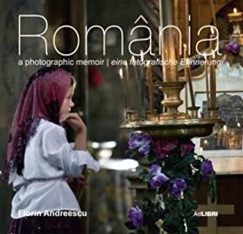 Romania. O amintire fotografica (engleza/germana)/Florin Andreescu, Mariana Pascaru de la Ad Libri