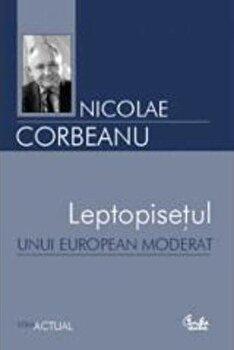 Leptopisetul unui european moderat/Nicolae Corbeanu de la Curtea Veche