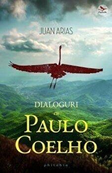 Dialoguri cu Paulo Coelho/Juan Arias de la Philobia