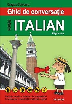 Ghid de conversatie roman-italian (editia a III-a)/Dragos Cojocaru de la Polirom