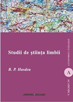 Studii de stiinta limbii/Bogdan Petriceicu Hasdeu de la Institutul European
