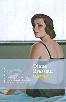 Fidelitati/Diane Brasseur